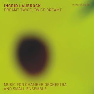 Ingrid Laubrock: Dreamt Twice, Twice Dreamt