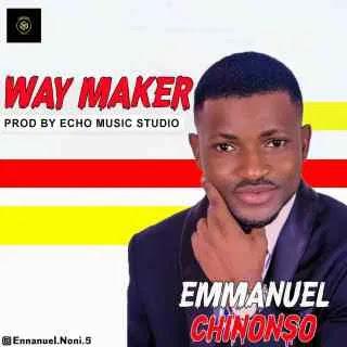 Emmanuel Chinonso – Way Maker