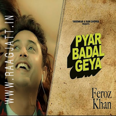 Pyar Badal Gya by Feroz Khan lyrics