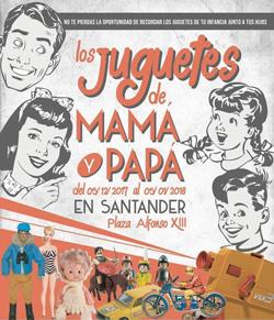 """Exposición """"Los Juguetes de Papá y Mamá"""" en Santander"""