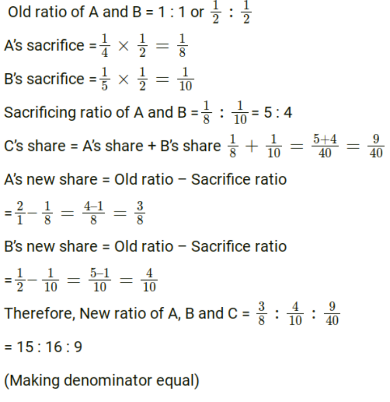 A and B are partners in a firm sharing profits and losses in the ratio of 1:1. C is admitted. A surrenders 1/4th share and B surrenders 1/5th of his share in favor of C. Calculate the new profit sharing ratio.