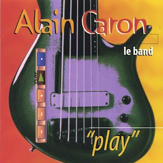 Alain Caron Le Band - 1997 - Play
