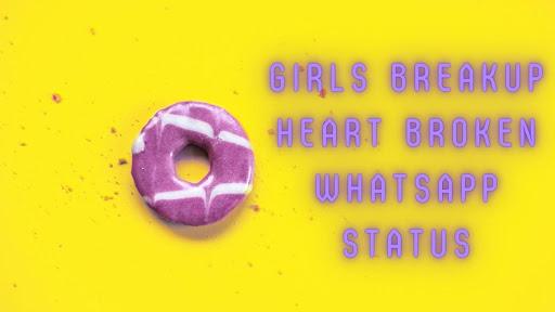 Girls Breakup Heart Broken whatsapp status