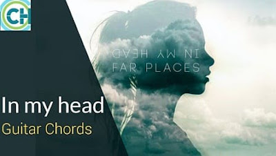 IN MY HEAD Guitar Chords ACCURATE | Far Places