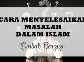 5 Cara Menyelesaikan Masalah Dalam Islam