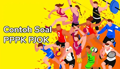 Contoh Soal PPPK Penjas/PJOK