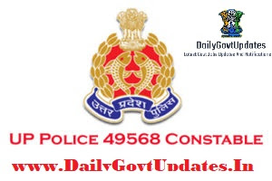 UP Police 2018, For 49,568 Constable Posts Apply Now - DailyGovtUpdates.in