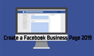 How Do You Create a Facebook Business Page 2019