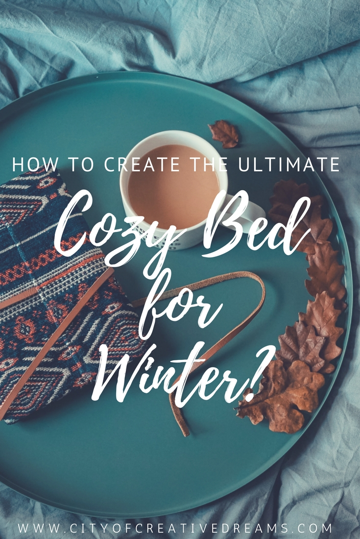 How to Create the Ultimate Cozy Bed for Winter? | City of Creative Dreams