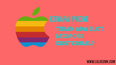 Alasan Mengapa iOS iPhone Tidak Menyediakan Slot Memori Eksternal?