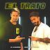 RODRIGO TAPARI FT 18 KILATES - EL TRATO
