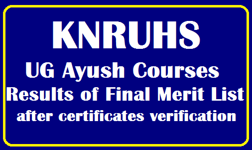 KNRUHS UG Ayush Courses Results of Final Merit List after certificates verification /2019/08/KNRUHS-UG-Ayush-Courses-Results-of-Final-Merit-List-after-certificates-verification.html