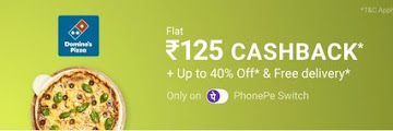 PhonePe Dominos Offer- Get Rs.125 Cashback On Pizza Order From PhonePe Switch