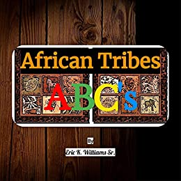 African Tribes ABC's by Eric Williams