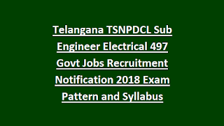 Telangana TSNPDCL Sub Engineer Electrical 497 Govt Jobs Recruitment Notification 2018 Apply Online-Exam Pattern and Syllabus