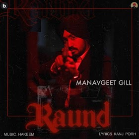 Raund by Manavgeet Gill Song Download MP3