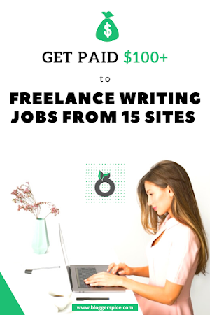 Get Paid $100+ to Freelance Writing jobs from 15 Sites