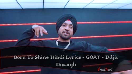 Born-To-Shine-Hindi-Lyrics-GOAT-Diljit-Dosanjh
