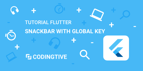 Tutorial flutter snackbar with global key