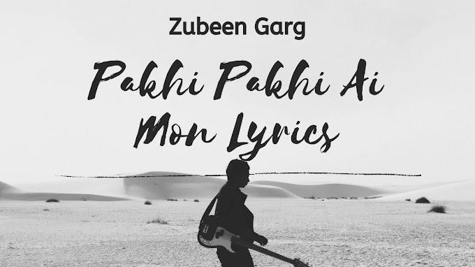 Pakhi Pakhi Ai Mon Lyrics - Zubeen Garg