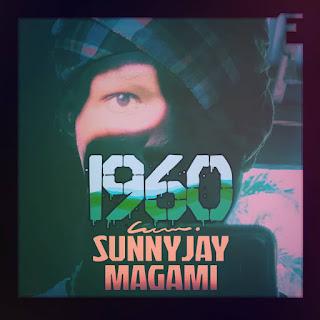 Sunnyjaymagami music track titled 1960 - www.naijamedialog.com.ng