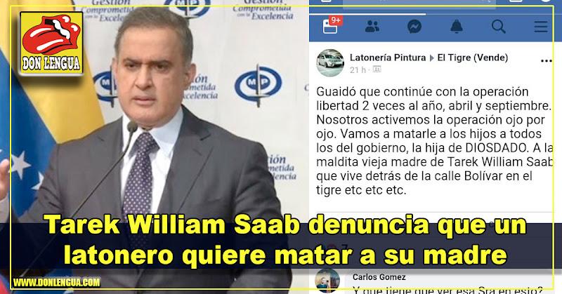 Tarek William Saab denuncia que un latonero quiere matar a su madre