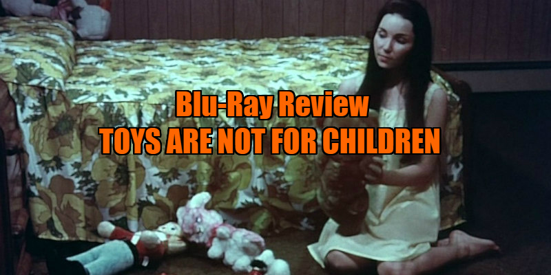 Toys Are Not For Children review