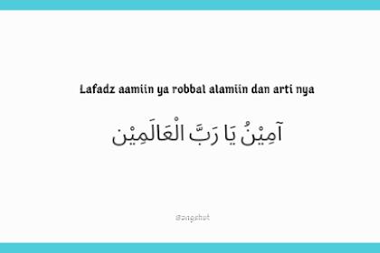 Lafadz aamiin ya robbal alamin dan arti nya