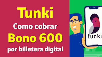 Tunki Bono 600 Como cobrar el #Bono600 mediante billetera digital