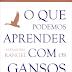Audiolivro: O Que Podemos Aprender Com Os Gansos – Alexandre Rangel – Narração Humana