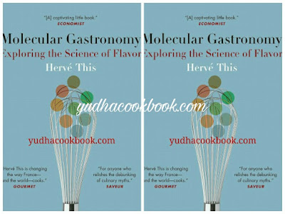 Download ebook MOLECULAR GASTRONOMY - Exploring the Science of Flavor by Herve This