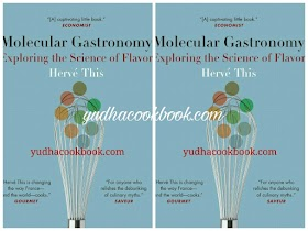 MOLECULAR GASTRONOMY - Exploring the Science of Flavor by Herve This