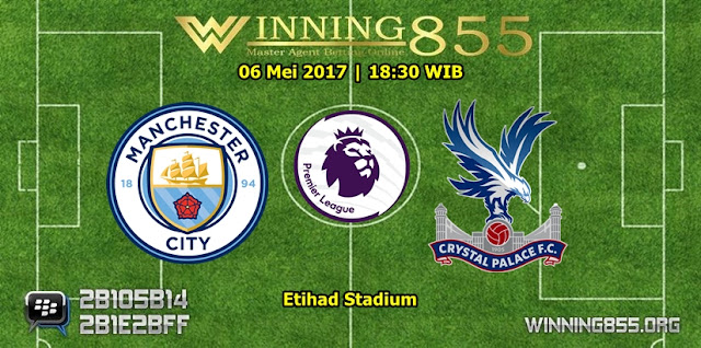 Prediksi Skor Manchester City vs Crystal Palace 06 Mei 2017