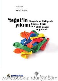 Mustafa Sönmez - Teğet'in Yıkımı - Dünyada ve Türkiye'de Küresel Krizin 2009 Enkazı ve Gelecek