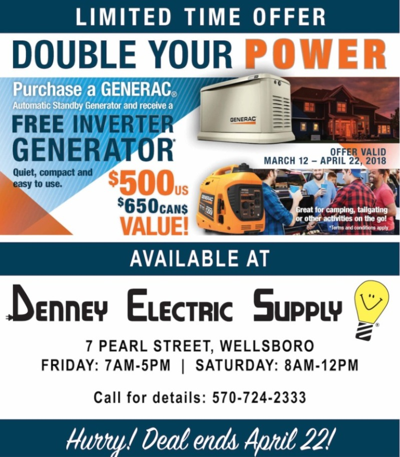generac ads.  Generac Double Your Power With This Generac Deal Through April 22nd At Denney  Electric In Wellsboro PA Throughout Ads