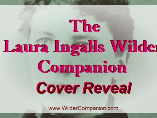 Cover Reveal: The Laura Ingalls Wilder Companion