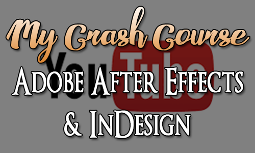Adobe After Effects and InDesign - My Crash Course