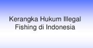 Aspek Hukum Illegal Fishing
