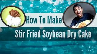How to Make Stir Fried Soybean Dry Cake