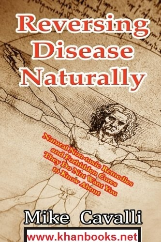 Reversing-Disease-Naturally-Natural-Non-toxic-Remedies-and-Forbidden-Cures-They-Do-Not-Want-You-to-Know-About
