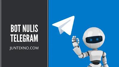 Bot Nulis Telegram, bot nulis di telegram, bot menulis di telegram, tugas online, belajar online