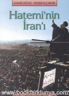 Ruşen Çakır, Sami Oğuz - Hatemi'nin İran'ı