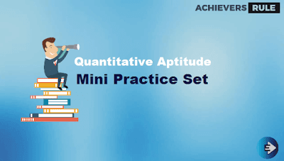 Quantitative Aptitude Mini Practice Set