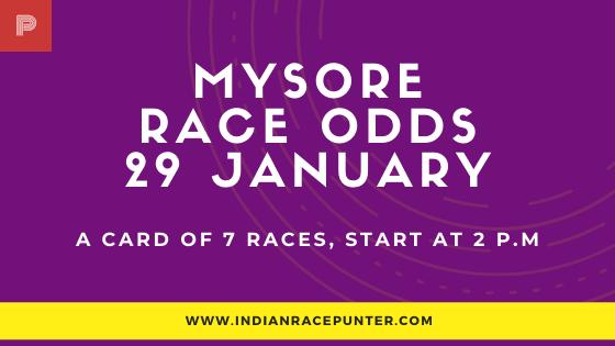 Mysore  Race Odds 29 January, Race Odds, free indian horse racing tips