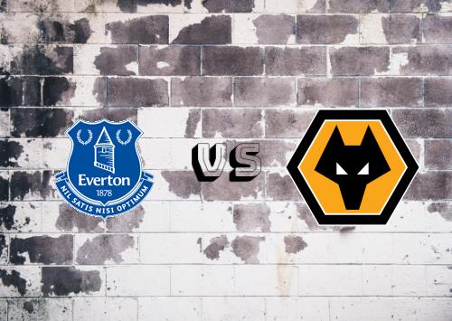 Everton vs Wolverhampton Wanderers  Resumen