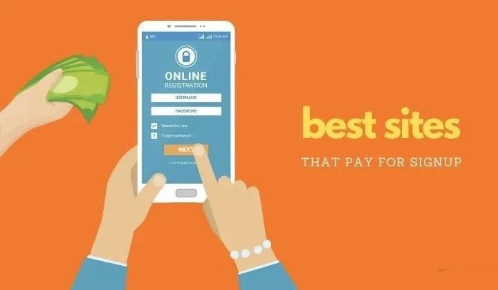 13 Legit Get Paid To Signup Websites: Earn $50+ Signup Bonus