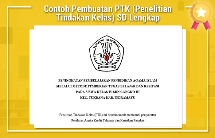 Contoh Pembuatan PTK (Penelitian Tindakan Kelas) SD Lengkap