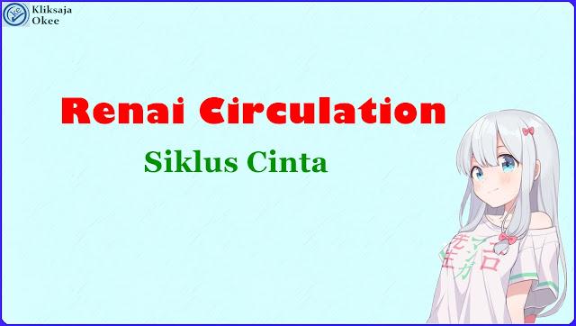 Lirik Bahasa Indonesia terjemahan Renai Circulation - Kana Hanazawa
