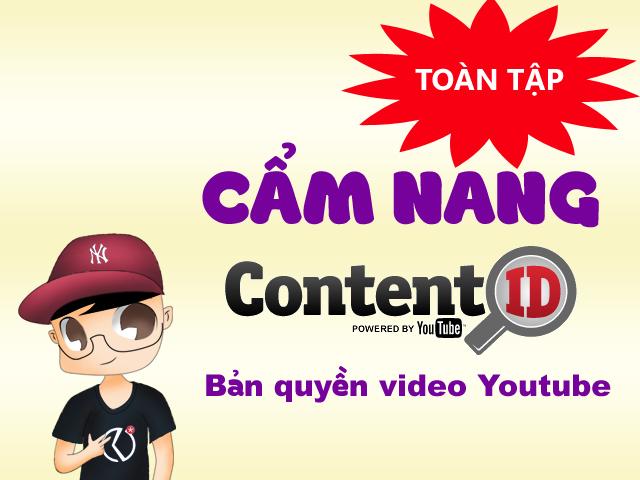 Cẩm nang content id - bản quyền video kiếm tiền youtube