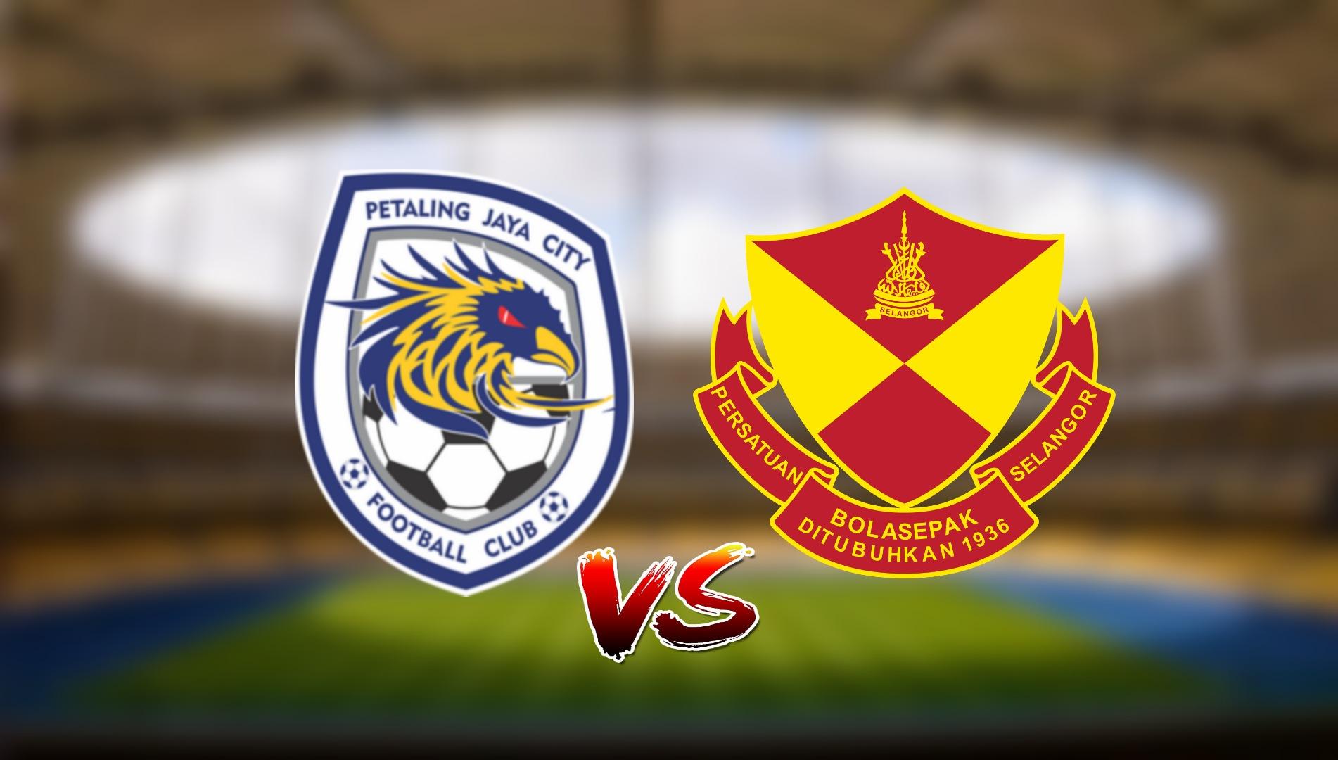 Live Streaming PJ City FC vs Selangor FC Liga Super 2.5.2021